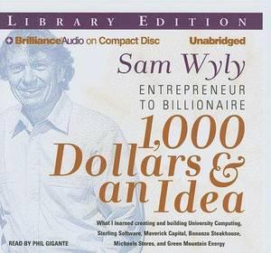 1,000 Dollars & an Idea  : Entrepreneur to Billionaire