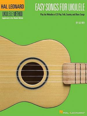 Easy Songs for Ukulele: Ukulele Method Supplement to Any Ukulele Method