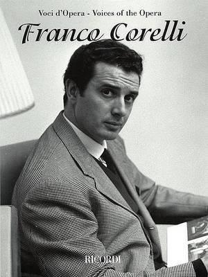 Franco Corelli: Voci d'Opera - Voices of the Opera