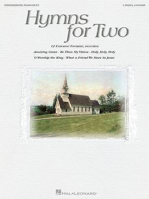Hymns for Two: Intermediate Piano Duet