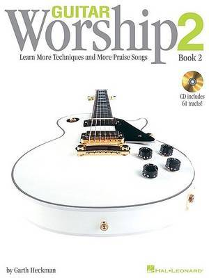 Guitar Worship Book 2: Learn More Techniques and More Praise Songs