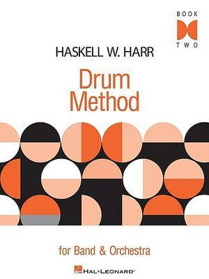 Haskell W. Harr: Drum Method for Band and Orchestra - Book Two