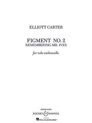 Figment No. 2 Remembering Mr. Ives: For Solo Violoncello