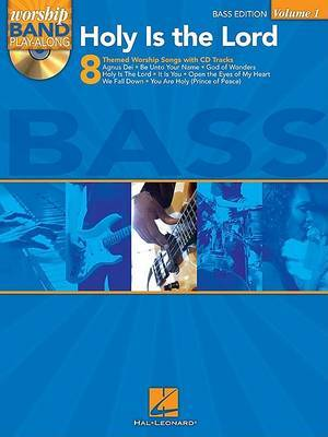 Holy Is the Lord: Bass: Worship Band Play-Along Volume 1