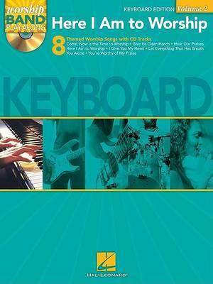 Worship Band Playalong Volume 2: Here I Am To Worship - Keyboard Edition