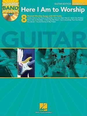 Worship Band Playalong: Here I am to Worship - Guitar Edition: Volume 2