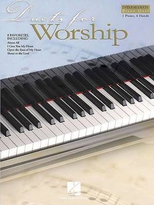 Duets for Worship: Intermediate Piano Duet: 1 Piano, 4 Hands