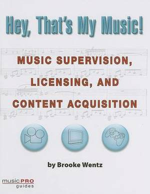 Hey That's My Music: Music Supervision, Licensing and Content Acquisition