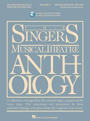 The Singer's Musical Theatre Anthology: Volume 3: Mezzo-Soprano/Belter