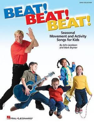 Beat! Beat! Beat!: Seasonal Movement and Activity Songs for Kids