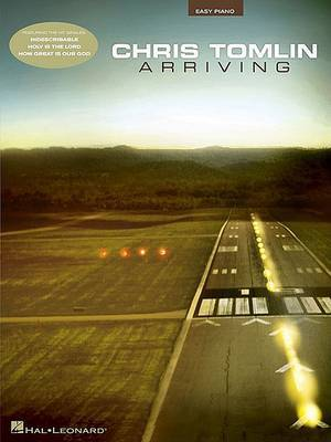 Chris Tomlin - Arriving: Easy Piano