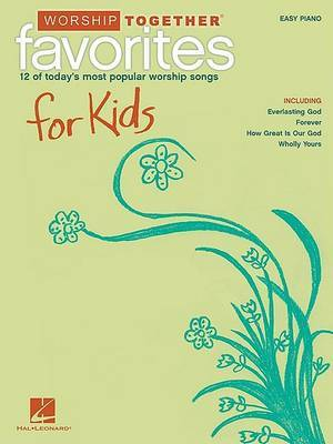 Worship Together Favorites for Kids: 12 of Today's Most Popular Worship Songs