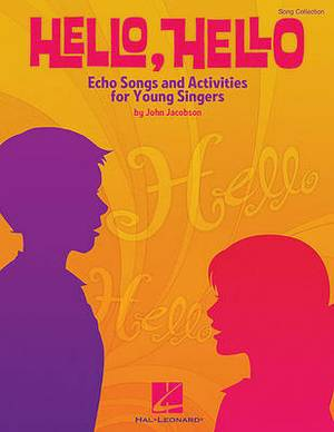 Hello, Hello: Echo Songs and Activities for Young Singers