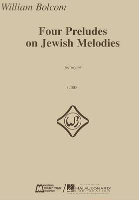 Four Preludes on Jewish Melodies for Organ