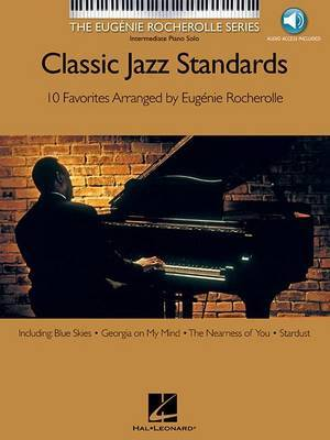 Classic Jazz Standards: 10 Favorites Arranged by Eugenie Rocherolle: Intermediate Piano Solo