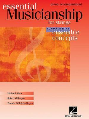 Essential Musicianship for Strings - Ensemble Concepts: Fundamental Level - Piano Accompaniment