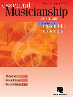 Essential Musicianship for Strings: Ensemble Concepts-Piano Acommpaniment