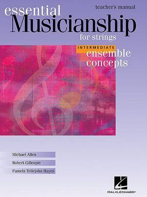Essential Musicianship for Strings - Ensemble Concepts: Intermediate Level - Teacher's Manual