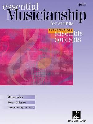 Essential Musicianship for Strings - Ensemble Concepts: Intermediate Level - Violin