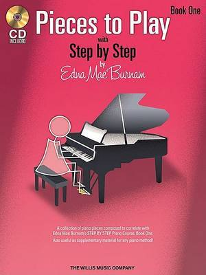 Edna Mae Burnam: Step By Step Pieces To Play - Book 1