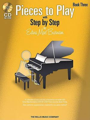 Edna Mae Burnam: Step by Step Pieces to Play - Book 3: Book 3