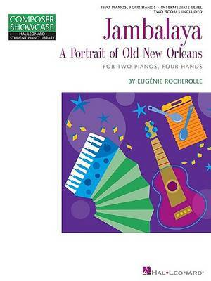 Jambalaya: A Portrait of Old New Orleans: for Two Pianos, Four Hands Intermediate Level