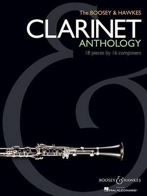 The Boosey & Hawkes Clarinet Anthology  : 18 Pieces by 16 Composers