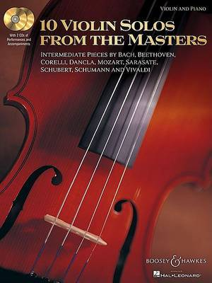 10 Violin Solos from the Masters: Intermediate Pieces by Bach, Beethoven, Corelli, Dancla, Mozart, Sarasate, Schubert, Schumann and Vivaldi