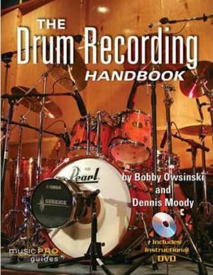 Bobby Owsinski/Dennis Moody: The Drum Recording Handbook