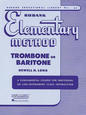 Rubank Elementary Method; Trombone or Baritone: A Fundamental Course for Individual or Like-Instrument Class Instruction