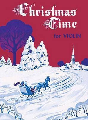 Christmas Time for Violin: With Piano Accompaniment