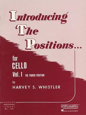 Introducing the Positions for Cello: Volume 1: The Fourth Position