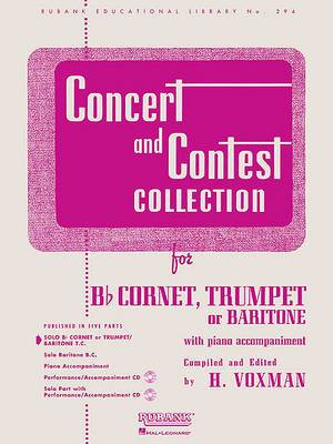 Concert and Contest Collection for B Flat Cornet, Trumpet, or Baritone with Piano Accompaniment