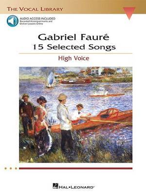 Gabriel Faure: 15 Selected Songs - High Voice (Book & 2 CDs)