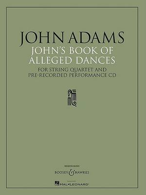 John's Book of Alleged Dances: For String Quartet and Pre-Recorded Performance CD