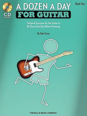 A Dozen a Day for Guitar: Book 1: Technical Exercises for the Guitar to be Done Each Day Before Practicing