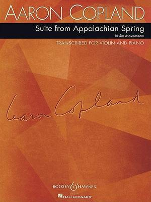 Suite from Appalachian Spring: In Six Movements : Transcribed for Violin and Piano