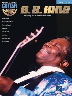 Guitar Play-Along: B.B. King: Volume 100