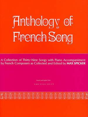 Anthology of French Song for High Voice: A Collection of Thirty-Nine Songs with Piano Accompaniment