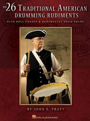The 26 Traditional American Drumming Rudiments: With Roll Charts & Rudimental Drum Solos