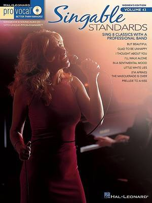 Pro Vocal Women's Edition: Singable Standards: Volume 43