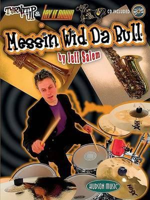 Turn it Up & Lay it Down: Messin' Wid Da Bull