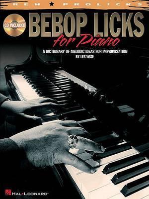 Bebop Licks for Piano - A Dictionary of Melodic Ideas for Improvisation