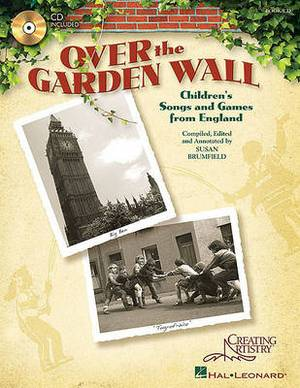 Over the Garden Wall: Children's Songs and Games from England