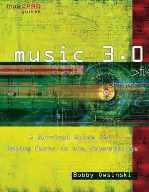 Bobby Owsinski: Music 3.0 (Music Pro Guides)