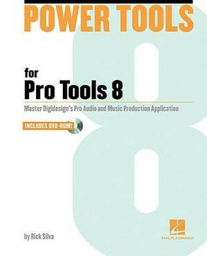 Rick Silva: Power Tools for Pro Tools 8