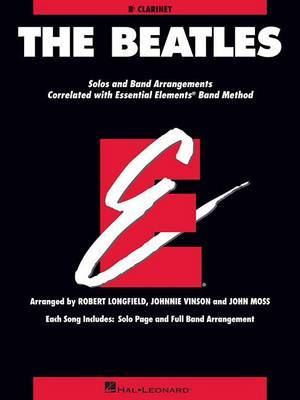 The Beatles: Solos and Band Arrangements Correlated with Essential Elements Band Method: B Flat Clarinet