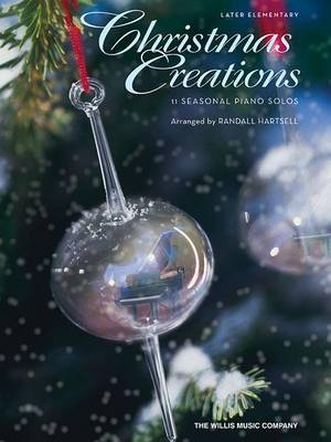 Christmas Creations: 11 Seasonal Piano Solos