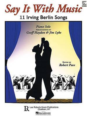 Say it with Music - 11 Irving Berlin Songs: Piano Solo