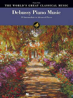 The World's Greatest Classical Music: Debussy Piano Music